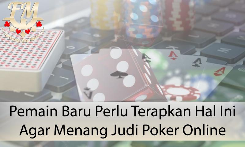 Judi Poker - Perlu Terapkan Hal Ini - Informasi Judi Online Terpercaya