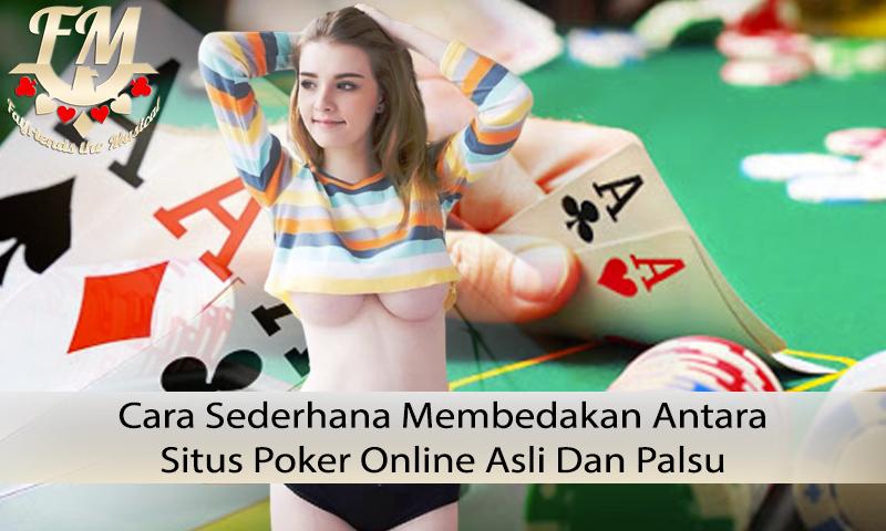 Poker Online Situs Asli Dan Palsu - Informasi Judi Online Terpercaya